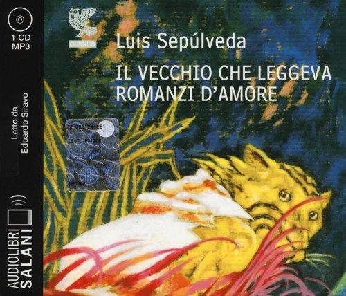 Il Vecchio che Leggeva Romanzi d'Amore - Audiolibro 1 CD Mp3