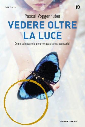 Vedere Oltre la Luce (eBook)