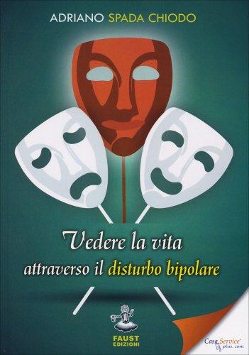 Vedere la Vita Attraverso il Disturbo Bipolare