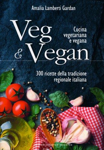 Veg & Vegan - Cucina Vegetariana e Vegana