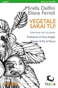 Vegetale Sarai Tu! (eBook)
