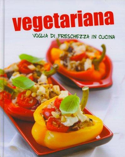 Vegetariana Voglia di Freschezza in Cucina