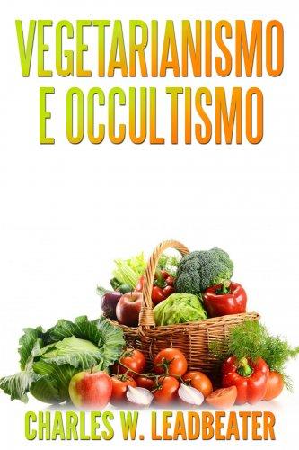 Vegetarianismo e Occultismo (eBook)