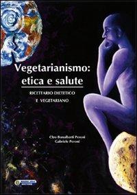 Vegetarianismo: Etica e Salute