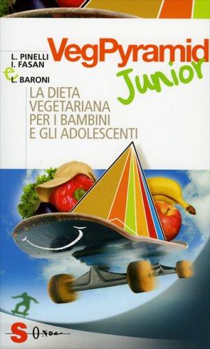 Vegpyramid Junior - La Dieta Vegetariana per i Bambini e gli Adolescenti