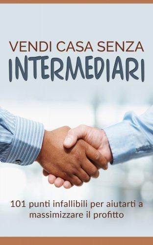 Vendi Casa Senza Intermediari (eBook)