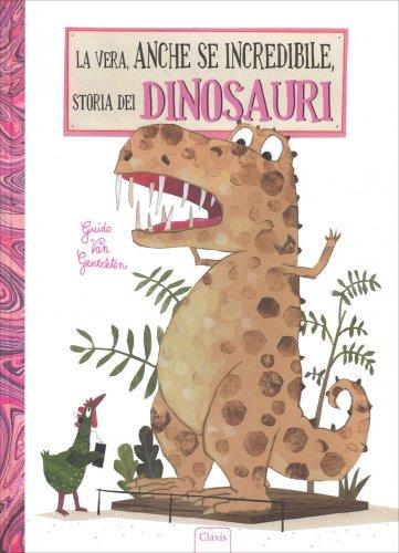 La Vera, Anche se Incredibile, Storia dei Dinosauri