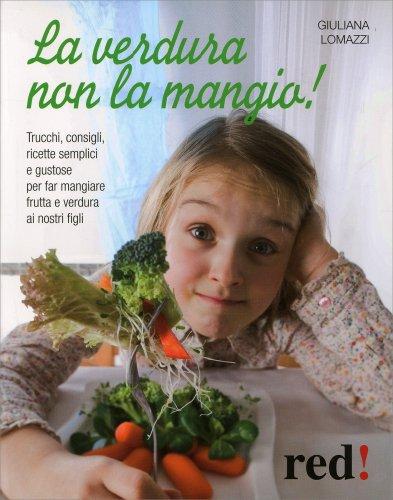 La Verdura Non la Mangia!