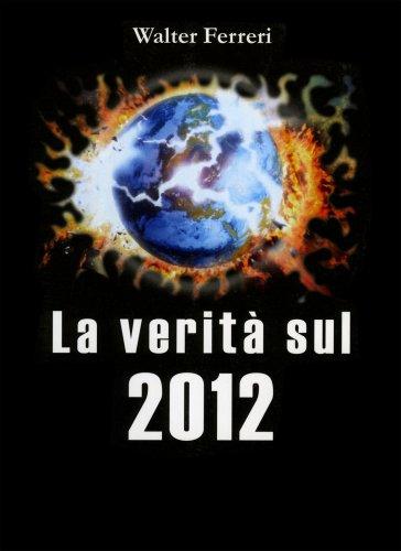 La Verità sul 2012