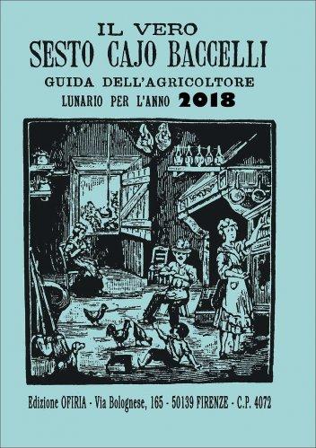 Il Vero Sesto Cajo Baccelli - Lunario per l'Anno 2018