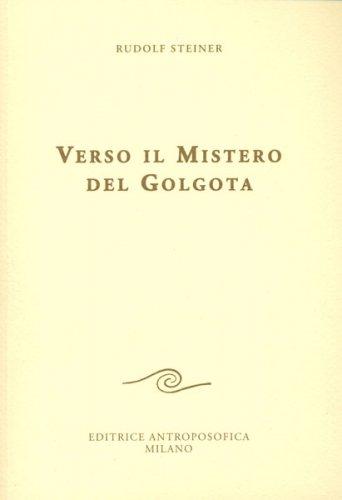 Verso il Mistero del Golgota
