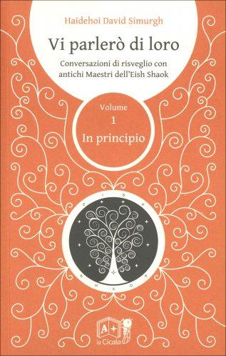 Vi Parlerò di Loro - Volume 1 - In Principio
