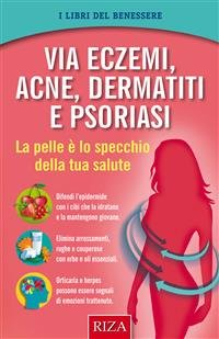 Via Eczemi, Acne, Dermatiti e Psoriasi (eBook)