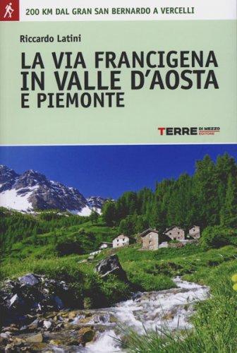 La Via Francigena in Valle D'Aosta e Piemonte