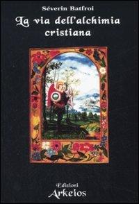 La Via dell'Alchimia Cristiana