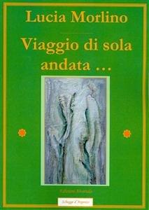 Viaggio di Sola Andata... (eBook)