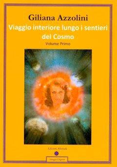Viaggio Interiore Lungo i Sentieri del Cosmo - Vol. 1