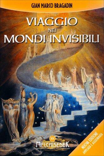 Viaggio nei Mondi Invisibili