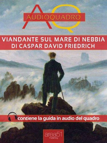 Viandante sul Mare di Nebbia di Caspar David Friedrich (eBook)