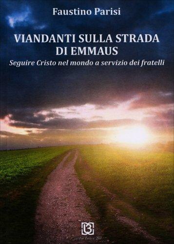 Viandanti Sulla Strada di Emmaus