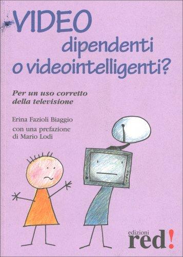 Video Dipendenti o Videointelligenti?