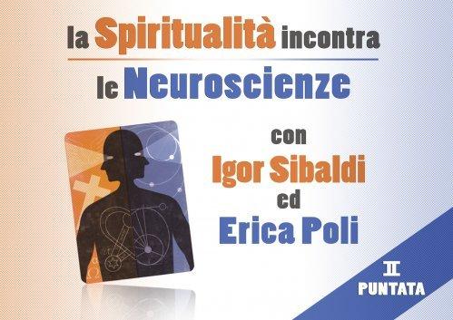 La Spiritualità Incontra le Neuroscienze (Videocorso Digitale) - Parte 2