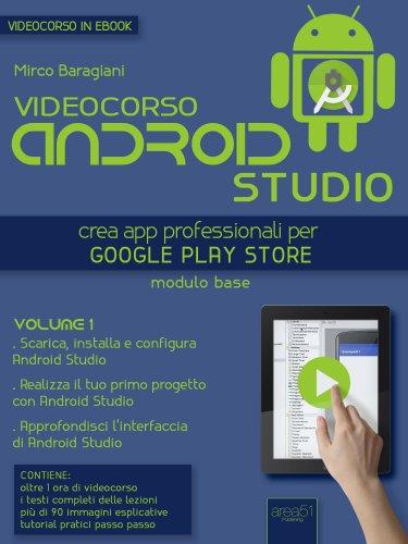 Videocorso Android Studio - Volume 1 (eBook)