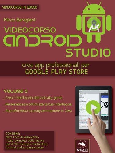 Videocorso Android Studio - Volume 5 (eBook)