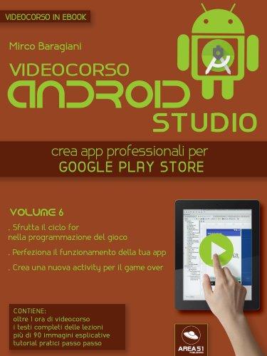 Videocorso Android Studio - Volume 6 (eBook)