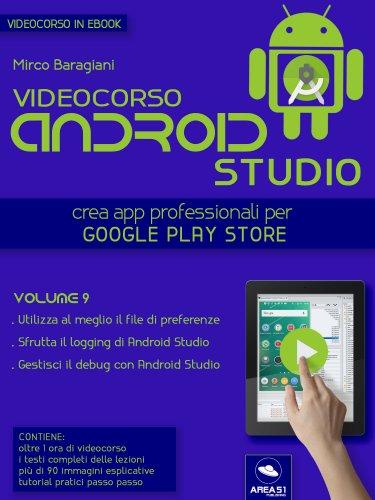 Videocorso Android Studio - Volume 9 (eBook)