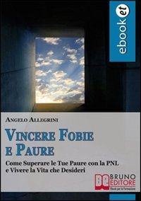 Vincere Fobie e Paure (eBook)