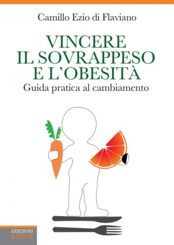 Vincere il Sovrappeso e l'Obesità (eBook)