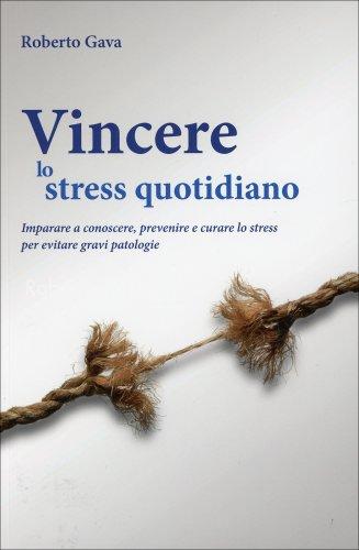 Vincere lo Stress Quotidiano