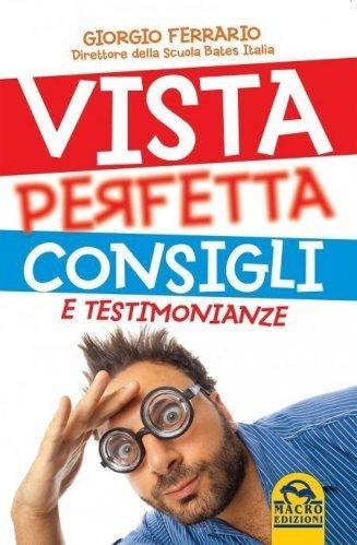 Vista Perfetta Consigli e Testimonianze (Ebook)