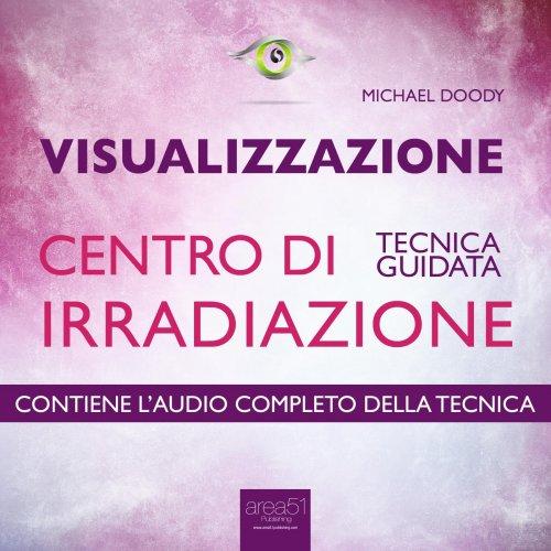 Visualizzazione - Centro di Irradiazione (AudioLibro Mp3)