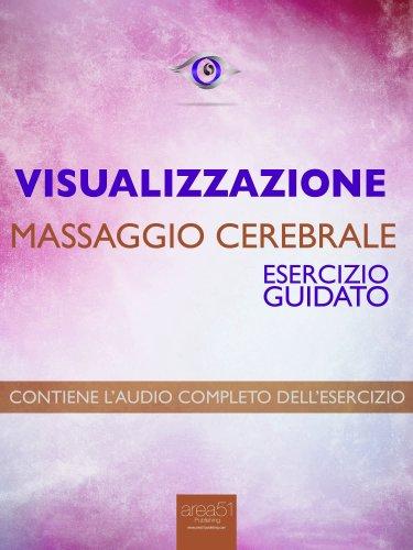Visualizzazione - Massaggio Cerebrale (eBook)