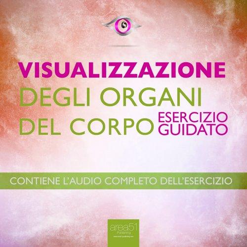 Visualizzazione - Visualizzazione degli Organi del Corpo (Audiolibro Mp3)