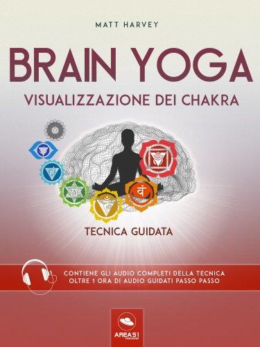 Brain Yoga - Visualizzazione dei Chakra (eBook)