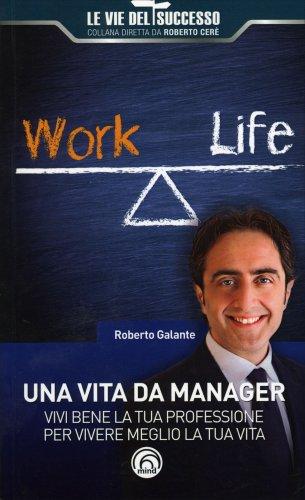 Una Vita da Manager