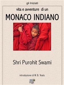 Vita e Avventure di un Monaco Indiano (eBook)