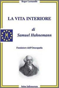 La Vita Interiore di Samuel Hahnemann