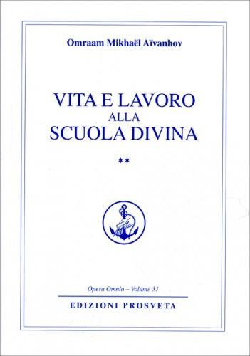 Vita e Lavoro alla Scuola Divina - Vol. 2