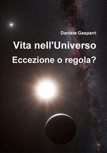 Vita nell'Universo: Eccezione o Regola? (eBook)
