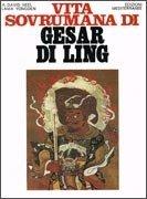 Vita Sovrumana di Gesar Di Ling