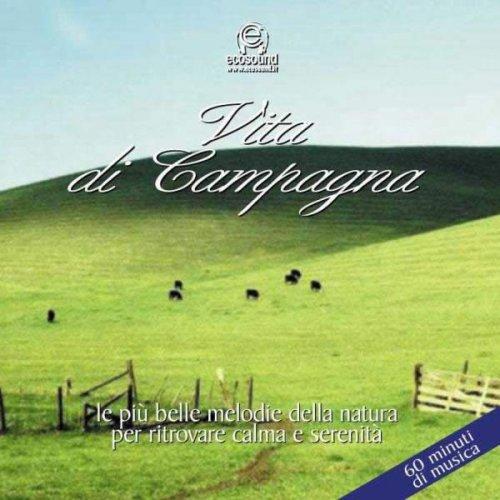 Vita di campagna (CD con musica e suoni della natura)