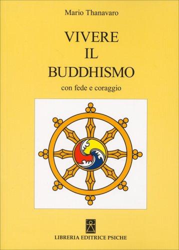 Vivere il Buddismo con Fede e Coraggio