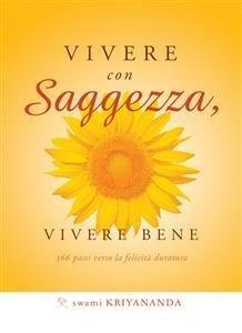 Vivere con Saggezza, Vivere Bene (eBook)