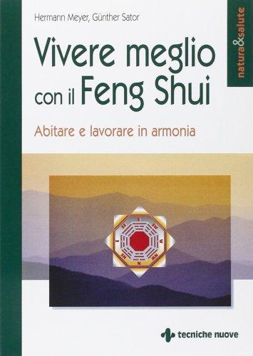 Vivere meglio con il Feng Shui