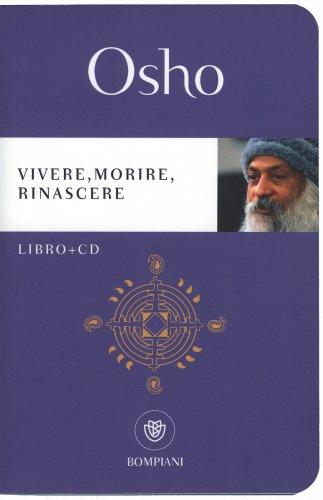 Vivere, Morire, Rinascere - Libro con CD