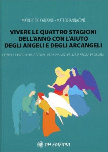 Vivere le Quattro Stagioni dell'Anno con l'Aiuto degli Angeli e degli Arcangeli